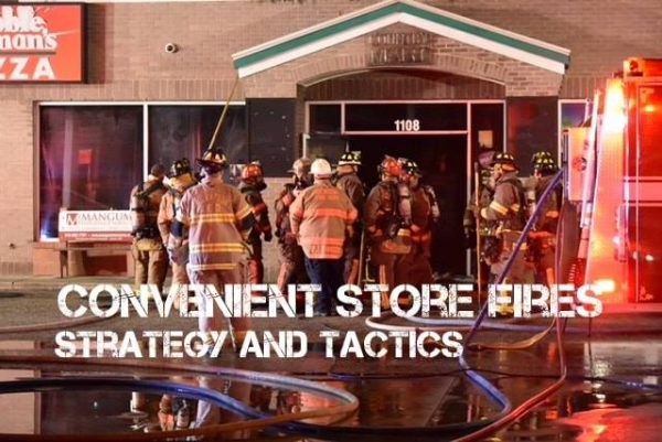 Convenient Store Fires: Strategy and Tactics